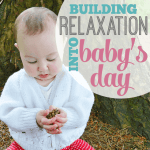 Building Relaxation into Babys Day