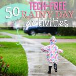50 Tech-Free Rainy Day Activities