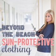 Beyond the Beach Sun Protective Clothing