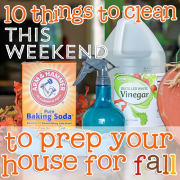10 things to clean this weekend to prep your house for fall