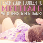 Teach your toddler to meditate with these 5 fun games