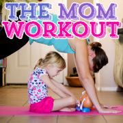 The Mom Workout