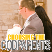 Choosing the Godparents