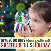 Give Your Kids The Gift of Gratitude This Holiday