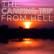 The Camping Trip From Hell