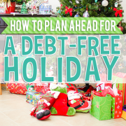 How to Plan Ahead for a Debt-Free Holiday