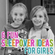 6 Fun Sleepover Ideas for Girls