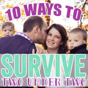 10 Ways to SURVIVE Two Under Two