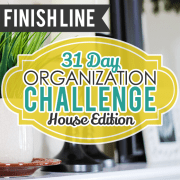 31 Day Organization Challenge House Edition Week Finish Line