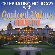 Celebrating Holidays with Gaylord Palms Orlando