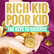 RichKid PoorKid Money - The Keys to Success