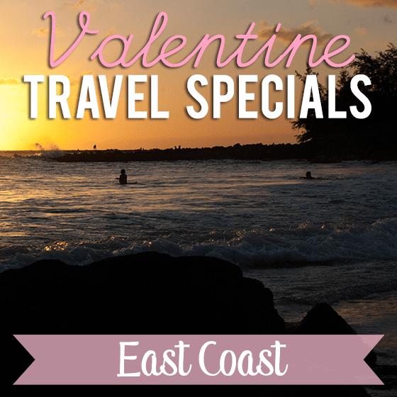 Valentine Travel Specials- East Coast