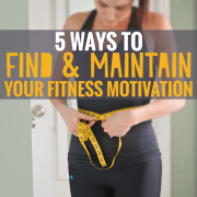 5 ways to find and maintain your fitness motivation