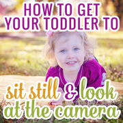 How to Get Your Toddler to Sit Still and Look at the Camera PIN
