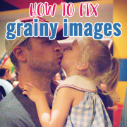 How To Fix Grainy Images