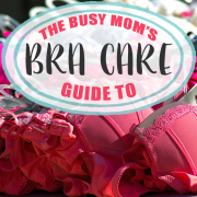 The Busy Moms Guide to Bra Care