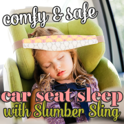Comfy and Safe Car Seat Sleep with Slumber Sling