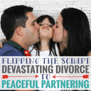 Flipping the Script - Devastating Divorce to Peaceful Partnering