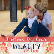 Mothers Day Guide Beauty Edition 2