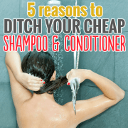 5 reasons to ditch your cheap shampoo and conditioner