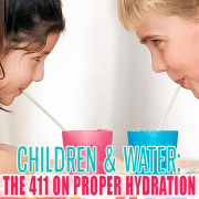 Children and Water the 411on Proper Hydration