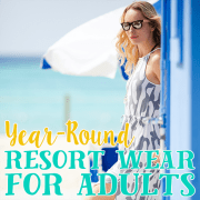 Year Round Resort Wear for Adults 1