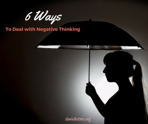 6 Ways to Deal With Negative Thoughts