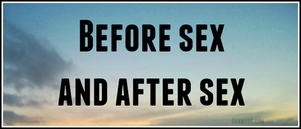 Before sex and after sex