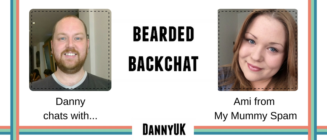 Bearded Backchat with Ami from My Mummy Spam