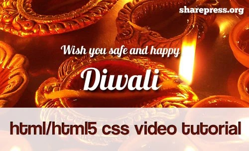 Learn HTML/HTML 5 and CSS – Video Tutorial - SharePress Diwali Gift