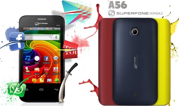 Micromax unveils the Superfone A56 'Ninja 2' at Rs 5,999