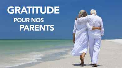 Gratitude d'avoir nos parents