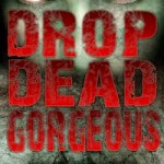 Guest blog – Wayne Simmons – author of Drop Dead Gorgeous