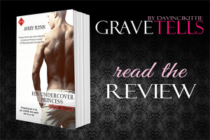 Read the Review: His Undercover Princess by Avery Flynn on GraveTells