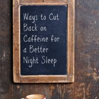 Ways to Cut Back on Caffeine for a Better Night Sleep #SleepMatters