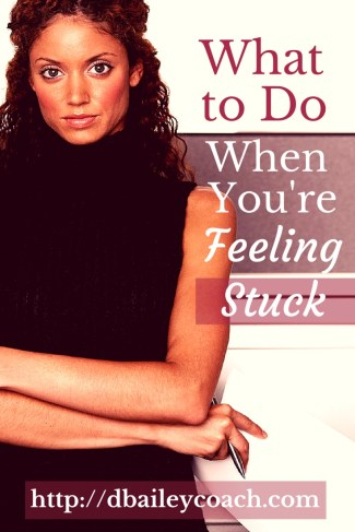 What to Do When You're Feeling Stuck by Deborah A Bailey