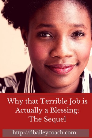 Why that terrible job is actuall a blessing: the sequel by Deborah A Bailey