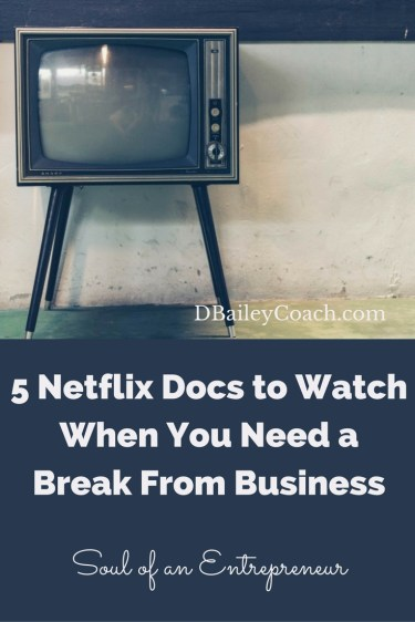 5 Netflix Docs to Watch When You Need a Break From Business
