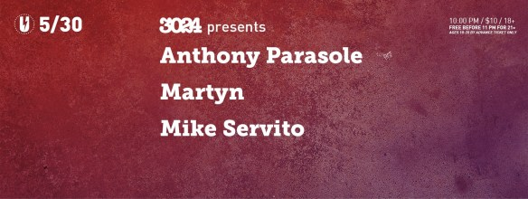 3024 presents: Anthony Parasole, Martyn, Mike Servito at U Street Music Hall