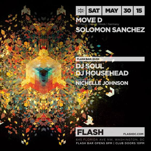 Move D with Solomon Sanchez at Flash, DUSK with DJ Soul & DJ Househead in the Flash Bar