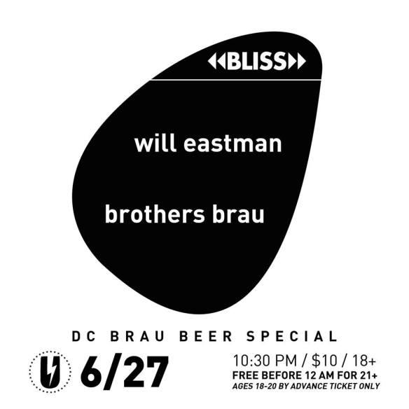 BLISS: Will Eastman & Brothers Brau at U Street Music Hall