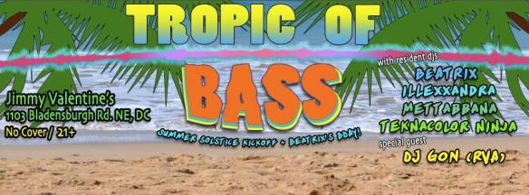 Tropic of Bass! - Summer Solstice Kickoff with guest DJ Gon at Jimmy Valentine's Lonely Hearts Club