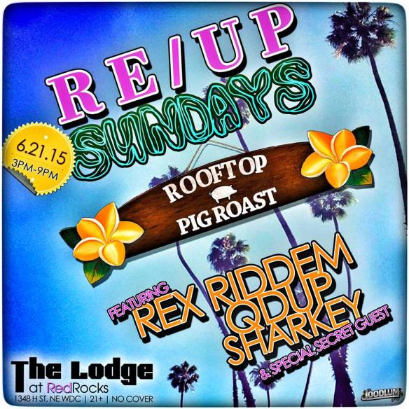 RE/UP Sunday's Rooftop Pig Roast w/Rex Riddem, Qdup, Sharkey (& secret guest) at The Lodge at Red Rocks