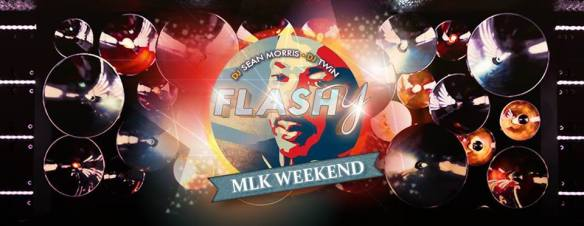 Flashy Sundays MLK Weekend with DJ TWiN and Sean Morris at Flash