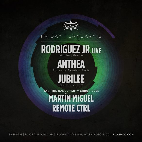 Rodriguez Jr LiVE, Anthea, Jubilee at Flash, with The Dance Party Chronicles featuring Martín Miguel and DJ Remote Ctrl in the Flash Bar