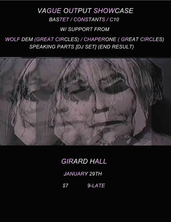 Vague Output Showcase with Bastet, Constants, C10, Great Circles at Girard Hall, Baltimore