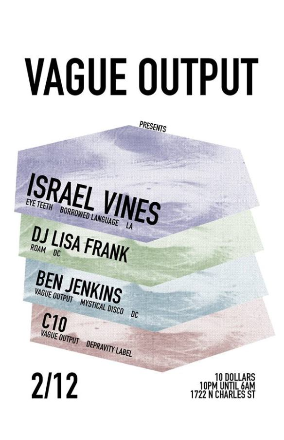 Vague Output Presents Israel Vines with DJ Lisa Frank, Ben Jenkins & C10 at Club 1722, Baltimore
