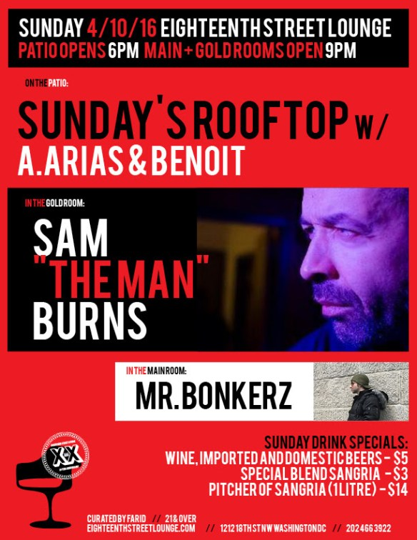 "ESL Sunday with Sam ""The Man"" Burns, Mr Bonkerz and Sunday's Rooftop w/ A.Arias, Benoit Benoit and Hakob at Eighteenth Street Lounge"