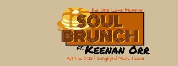 One Love Massive presents: A Songbyrd Soul Brunch with Keenan Orr at Songbyrd Music House and Record Cafe