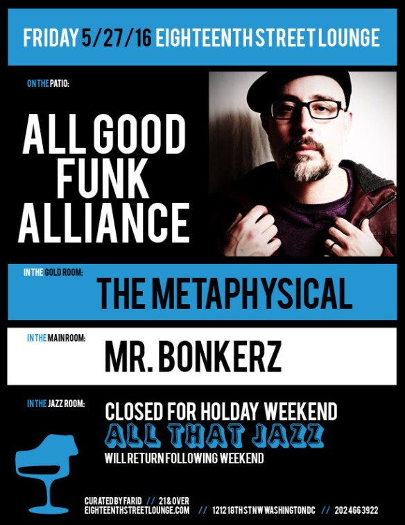 ESL Friday with All Good Funk Alliance, The Metaphysical and Mr Bonkerz at Eighteenth Street Lounge